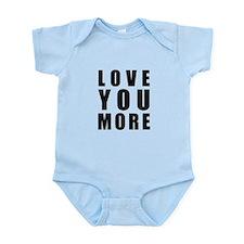 Love You More Infant Bodysuit