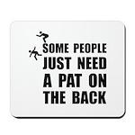Pat On Back Mousepad