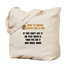 Stress Like Dog Tote Bag