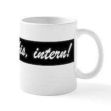 Fill this, intern! Small Mug