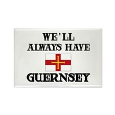 We Will Always Have Guernsey Rectangle Magnet