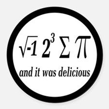 I Ate Some Delicious Pi Math Joke Round Car Magnet