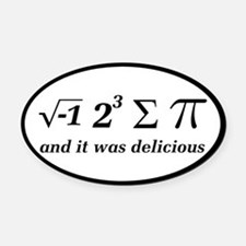 I Ate Some Delicious Pi Math Joke Oval Car Magnet