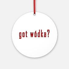 got wodka? Ornament (Round)