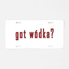 got wodka? Aluminum License Plate