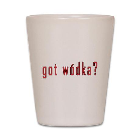 got wodka? Shot Glass