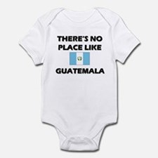 There Is No Place Like Guatemala Infant Bodysuit