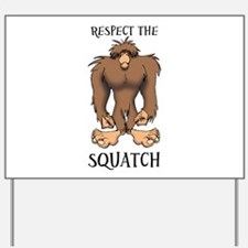 RESPECT THE SQUATCH Yard Sign