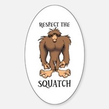 RESPECT THE SQUATCH Sticker (Oval)