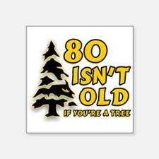 "80 Isnt old Birthday Square Sticker 3"" x 3"""