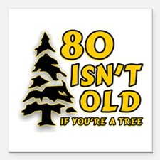 "80 Isnt old Birthday Square Car Magnet 3"" x 3"""