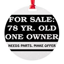 For Sale 78 Year Old Birthday Ornament