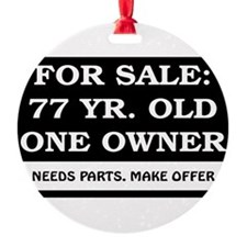 For Sale 77 Year Old Birthday Ornament
