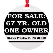 For Sale 67 year old Birthday Ornament