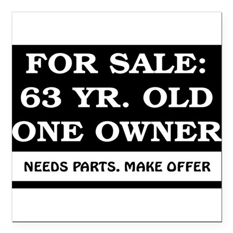 """For Sale 63 year old Birthday Square Car Magnet 3"""""""