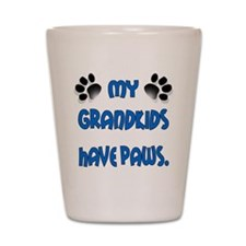 My Grandkids Have Paws Shot Glass