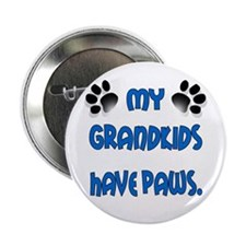 """My Grandkids Have Paws 2.25"""" Button"""