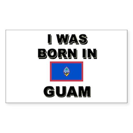 I Was Born In Guam Rectangle Sticker