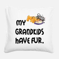 Grandkids Have Fur Square Canvas Pillow