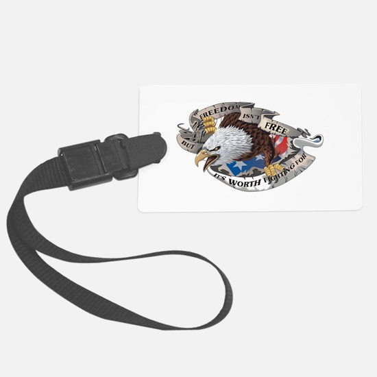 Freedom Isnt Free But Its Worth Fighting For Luggage Tag