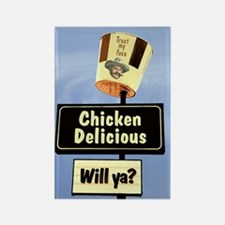 Chicken Delicious willya? Refrigerator Magnet
