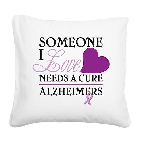 Someone I Love.... Square Canvas Pillow