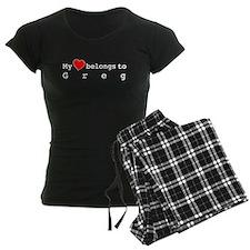 My Heart Belongs To Greg pajamas