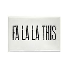 FA LA LA THIS Rectangle Magnet (100 pack)