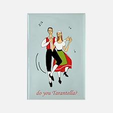 do you Tarantella? Rectangle Magnet