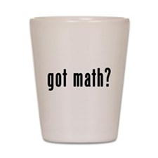 Got Math? Shot Glass