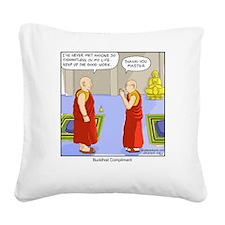Buddhist Compliment Square Canvas Pillow