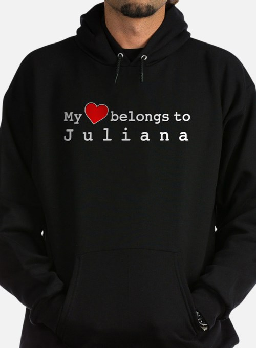 My Heart Belongs To Juliana Hoodie