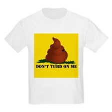 "Don't Turd On Me ""A"" T-Shirt"