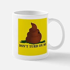 """Don't Turd On Me """"A"""" Mug"""