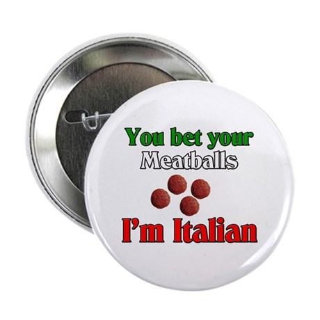 "You Bet Your Meatballs 2.25"" Button (100 pack)"