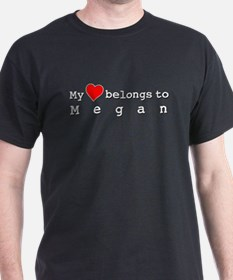 My Heart Belongs To Megan T-Shirt