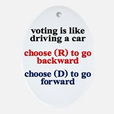 Voting Is Like Driving A Car Ornament (Oval)