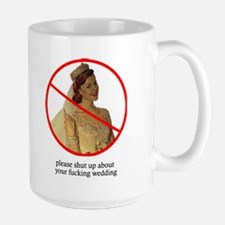 shut up about your wedding mug