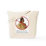 big bag of shut up, stupid bride!