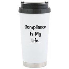 Compliance Is My Life Profound Travel Mug
