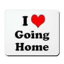 I Love Going Home Funny Work Joke Mousepad