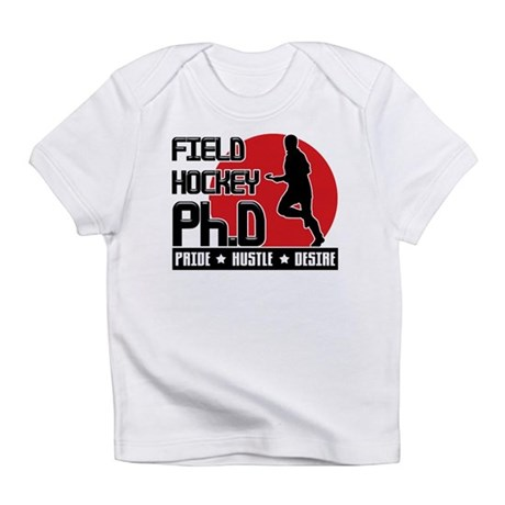 Field Hockey Ph.D Infant T-Shirt