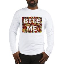 Bite Me (design) Long Sleeve T-Shirt