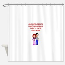 ARCHAEOLOGY.png Shower Curtain