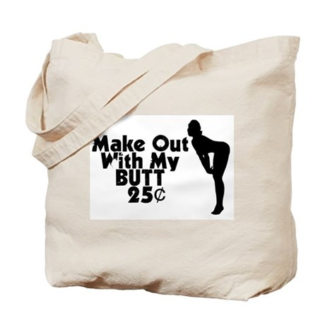 Make Out With My Butt Tote Bag