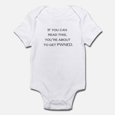 You're about to get PWNED! Infant Bodysuit
