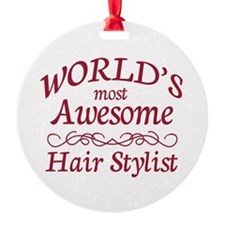 Awesome Hair Stylist Round Ornament