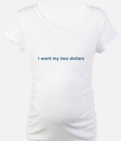 I want my two dollars Shirt