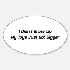 I didn't grow up my toys just got bigger By Gear4g