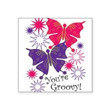 """Youre Groovy Square Sticker 3"""" x 3"""""""